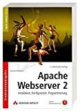 Apache Webserver 2: Installation, Konfiguration, Programmierung (Open Source Library)