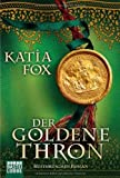 'Der goldene Thron: Historischer Roman' von Katia Fox