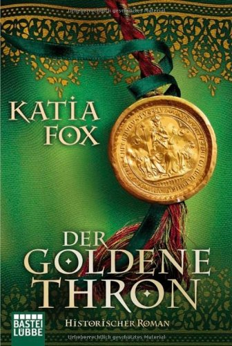 Buchseite und Rezensionen zu 'Der goldene Thron: Historischer Roman' von Katia Fox