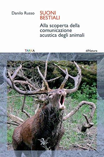 Suoni bestiali. Alla scoperta della comunicazione acustica degli animali (DiNatura) por Danilo Russo