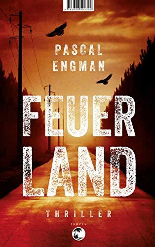 Buchseite und Rezensionen zu 'Feuerland: Thriller' von Pascal Engman