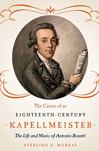 the-career-of-an-eighteenth-century-kapellmeister-the-life-and-music-of-antonio-rosetti-eastman-stud