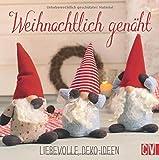 Weihnachtlich genäht: Liebevolle Deko-Ideen -