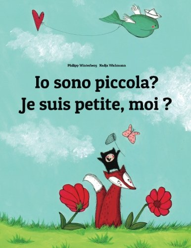 Io Sono Piccola? / Je Suis Petite, Moi ?: Libro Illustrato Per Bambini Italiano-francese