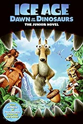 The Junior Novel (Ice Age: Dawn of the Dinosaurs)
