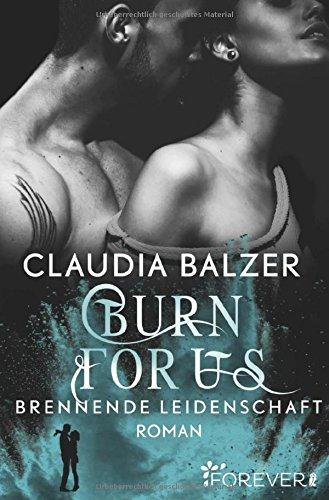 Burn for Us - Brennende Leidenschaft: Roman (Burn-Reihe, Band 3)