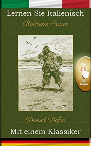 Lernen Sie Italienisch mit einem Klassiker: Robinson Crusoe [IT-DE ...