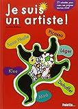 Je suis un artiste : Saint Phalle, Picasso, léger, Dubuffet, Miro, Klee