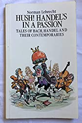 Hush! Handel's in a Passion