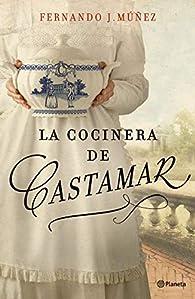 La cocinera de Castamar par Fernando J. Múñez