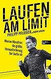 Laufen am Limit: Warum Marathon die größte Herausforderung für Läufer ist - Philipp Pflieger, Björn Jensen