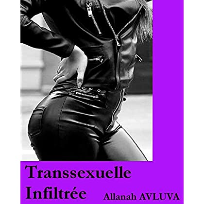 Transsexuelle Infiltrée