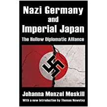 Nazi Germany and Imperial Japan: The Hollow Diplomatic Alliance
