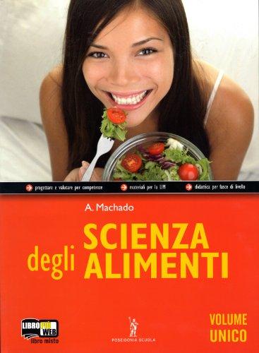 Scienza degli alimenti - Volume unico. Con Me book e Contenuti Digitali Integrativi online