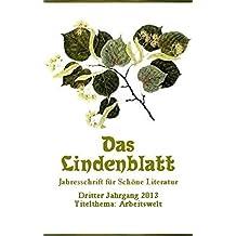 Das Lindenblatt. Titelthema: Arbeitswelt: Jahresschrift für Schöne Literatur