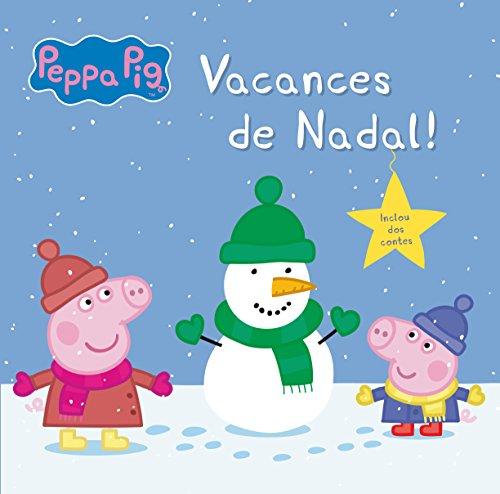 Vacances de Nadal! (La Porqueta Pepa. Primeres lectures) (Catalan Edition) por Autores Varios