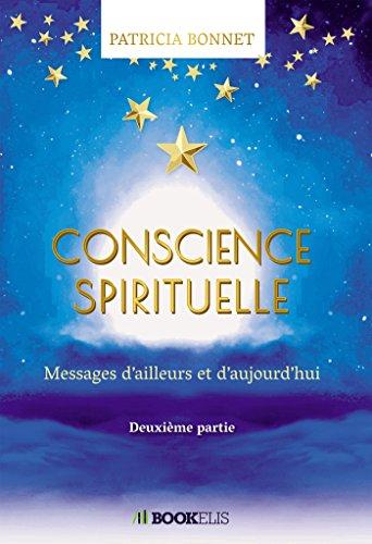 CONSCIENCE SPIRITUELLE: Messages d'ailleurs et d'aujourd'hui - seconde partie
