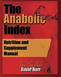 The Anabolic Index: Optimized Nutrition and Supplementation Manual