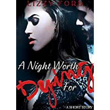 A Night Worth Dying For (short story): A short story (English Edition)