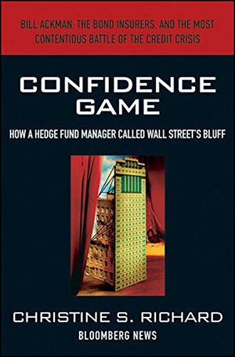 Confidence Game: How a Hedge Fund Manager Called Wall Street's Bluff (Bloomberg)