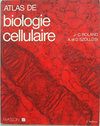 Atlas de Biologie Cellulaire par ROLAND HOLST