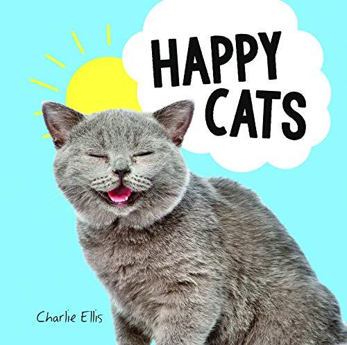 Happy Cats: Photos of Felines Feeling Fab por Charlie Ellis