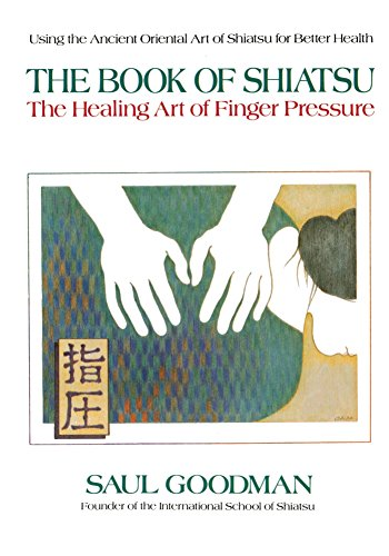 The Book of Shiatsu: The Healing Art of Finger Pressure (English Edition)
