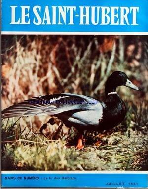 SAINT HUBERT (LE) [No 7] du 01/07/1961 - LE TIR DES HALBRANS PAR BEGUIN - LE RAT PUSQUE ET LA LUTTE CONTRE CE RONGEUR PAR GIBAN - LES MIGRATIONS EN FRANCE PAR ETCHECOPAR - P. SIRE - EDMOND-BLANC - R. CERLCER - LE PARC NATIONAL DU W DU NIGER PAR GONNET - D. ZWAR - P. REINE - L.R. DE RIQUEZ