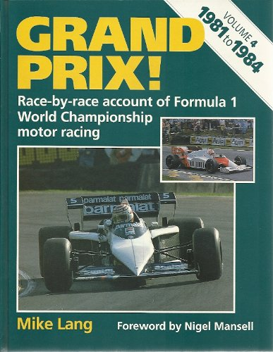 Grand Prix: 1981-84 v. 4: Race by Race Account of Formula 1 World Championship Motor Racing (A Foulis motoring book) por Mike Lang