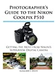 Image de Photographer's Guide to the Nikon Coolpix P510 (English Edition)