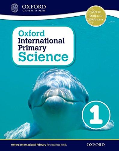 Oxford international primary. Science. Student's book. Per la Scuola elementare. Con espansione online: 1