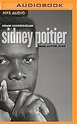 Sidney Poitier: Man, Actor, Icon by Aram Goudsouzian (2016-04-26)