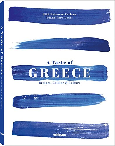 A taste of Greece: Recipes, Cuisine & Culture par HRH Princess Tatiana