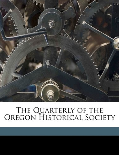 The Quarterly of the Oregon Historical Society Volume yr.1915
