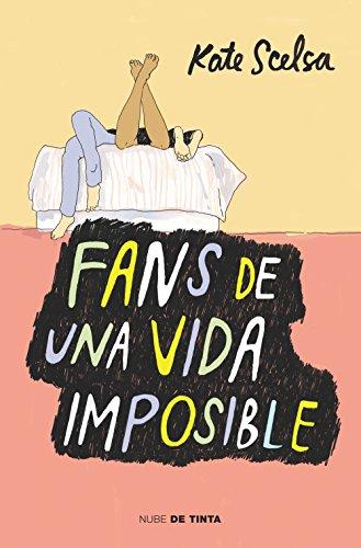 Fans de una vida imposible por Kate Scelsa
