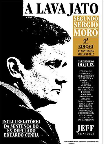 A Lava Jato Segundo Sérgio Moro: Os Relatórios do Juiz (Documentos Jornalísticos Livro 1) (Portuguese Edition) por Jeff Reinholds