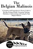 The Belgian Malinois (The Ultimate Handbook Series to Caring for a Dog from a Puppy to Old Age)