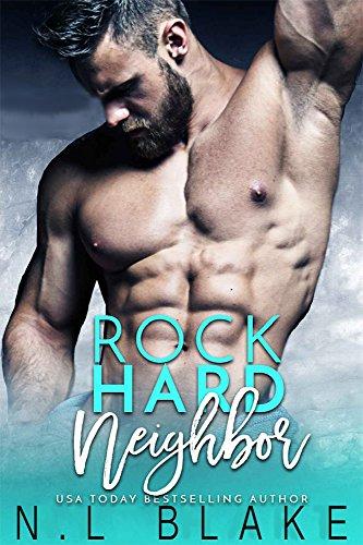 Rock Hard Neighbor: Une Romance Torride (Roman Adulte, New Romance, Bad Boy, Alpha Male, Roman Érotique)