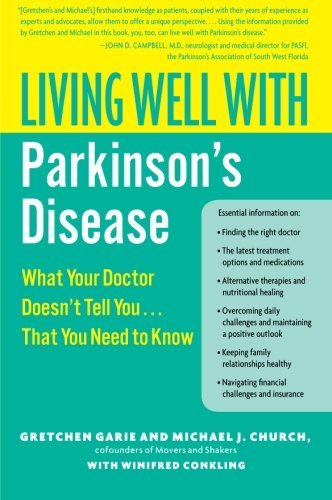 Living Well with Parkinson's Disease: What Your Doctor Doesn't Tell You....That You Need to Know (Living Well (Collins)) by Gretchen Garie (2007-12-18)