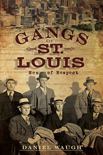 Gangs of St. Louis: Men of Respect (True Crime) (English Edition)