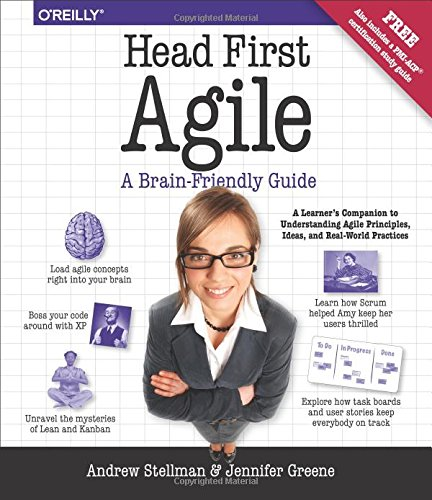 Head First Agile: A Brain-Friendly Guide to Agile and the PMI-ACP Certification por Andrew Stellman