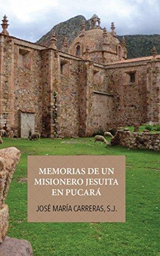 Memorias de un misionero jesuita en Pucará por José María Carreras
