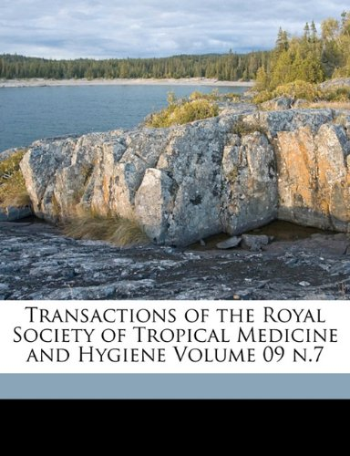 Transactions of the Royal Society of Tropical Medicine and Hygiene Volume 09 n.7
