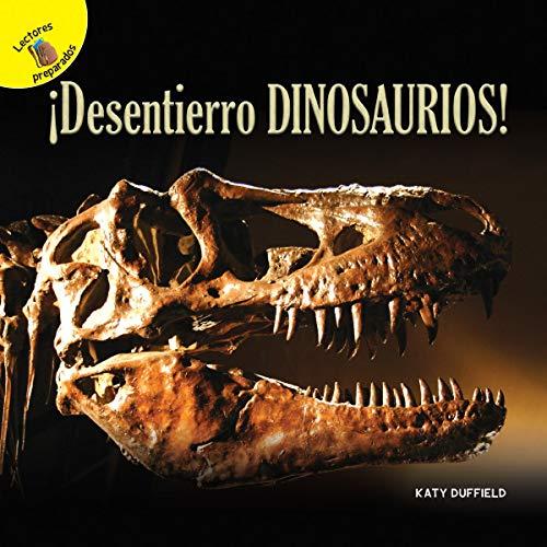¡Desentierro dinosaurios!/ I Dig Dinosaurs (Descubrámoslo/ Let's Find Out) por Katy Duffield