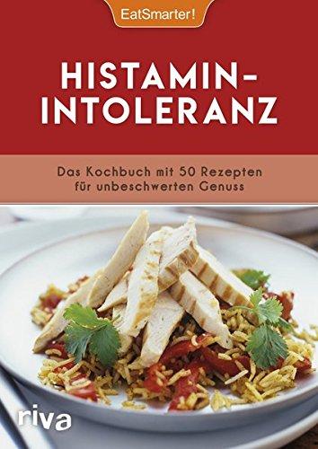 Image of Histaminintoleranz: Das Kochbuch mit 50 Rezepten für unbeschwerten Genuss