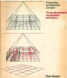 Presenting Architectural Designs: Three-Dimensional Visual Techniques