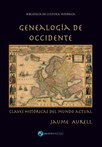 Descargar Libro Genealogía de Occidente: Claves históricas del mundo actual de Jaume Aurell