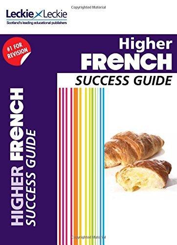 Success Guide for SQA Exam Revision – Higher French Revision Guide: Success Guide for CfE SQA Exams par Robert Kirk