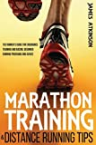 Marathon Training & Distance Running Tips: The runners guide for endurance training and racing, running programs from an ex-airborne solider
