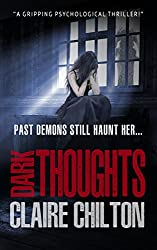 Dark Thoughts: A  gripping psychological thriller that you can't stop reading!